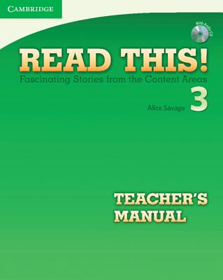 Read This! Level 3 Teacher's Manual with Audio CD: Fascinating Stories from the Content Areas - Savage, Alice, and March, Mary, and McGrath, Jane Stanley