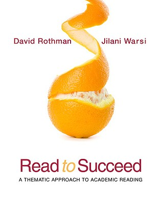 Read to Succeed: A Thematic Approach to Academic Reading - Warsi, Jilani, and Rothman, David