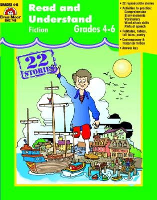 Read & Understand Fiction, Grades 4-6 - White, Tekla, and Evan-Moor Educational Publishers, and Evans, Marilyn (Editor)