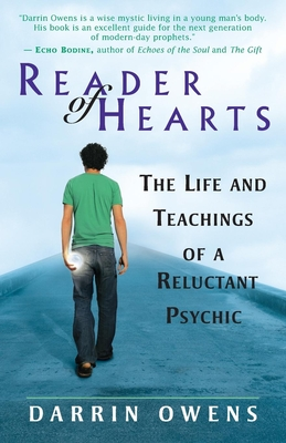 Reader of Hearts: The Life and Teachings of a Reluctant Psychic - Owens, Darrin