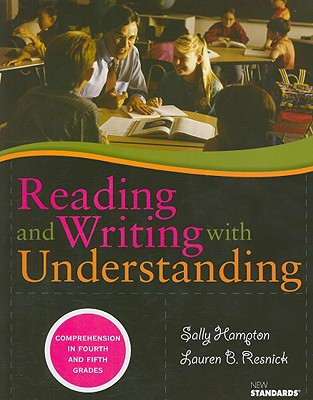 Reading and Writing with Understanding: Comprehension in Fourth and Fifth Grades - Hampton, Sally, and Resnick, Lauren B
