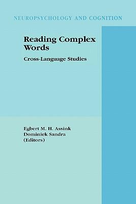 Reading Complex Words: Cross-Language Studies - Assink, Egbert M H (Editor)