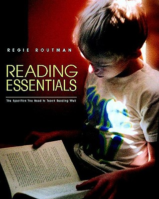 Reading Essentials: The Specifics You Need to Teach Reading Well - Routman, Regie