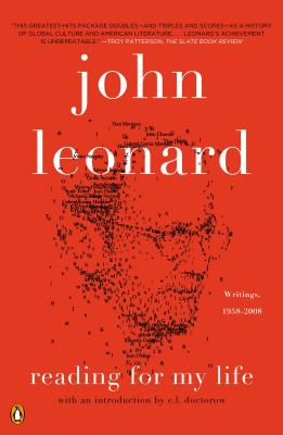 Reading for My Life: Writings, 1958-2008 - Leonard, John, and Doctorow, E L, Mr. (Introduction by)