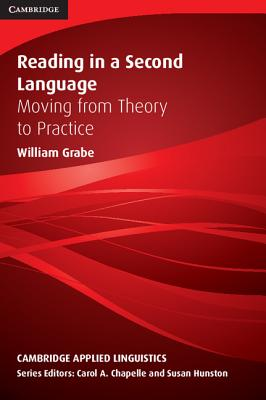 Reading in a Second Language: Moving from Theory to Practice - Grabe, William