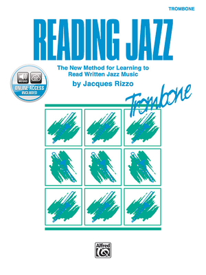 Reading Jazz: The New Method for Learning to Read Written Jazz Music (Trombone), Book & CD - Rizzo, Jacques