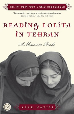 Reading Lolita in Tehran: A Memoir in Books - Nafisi, Azar