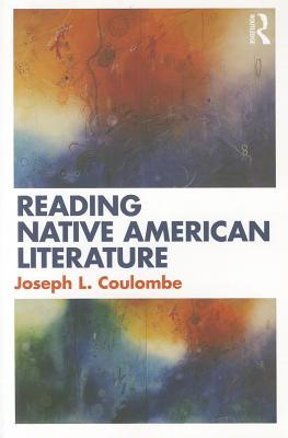 Reading Native American Literature - Coulombe, Joseph L.