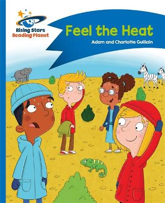 Reading Planet - Feel the Heat - Blue: Comet Street Kids - Guillain, Adam, and Guillain, Charlotte