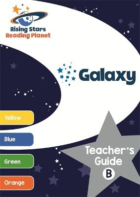 Reading Planet Galaxy Teacher's Guide B (Yellow - Orange) - Milford, Alison