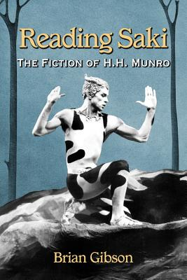 Reading Saki: The Fiction of H.H. Munro - Gibson, Brian