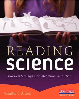Reading Science: Practical Strategies for Integrating Instruction - Altieri, Jennifer L