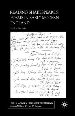 Reading Shakespeare's Poems in Early Modern England - Roberts, S