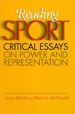 Reading Sport: Critical Essays on Power and Representation - Birrell, Susan (Editor)