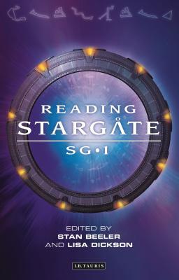 Reading Stargate Sg-1 - Beeler, Stan (Editor), and Dickson, Lisa (Editor)