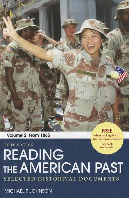 Reading the American Past, Volume 2: Selected Historical Documents: From 1865 - Johnson, Michael P