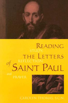 Reading the Letters of Saint Paul: Study, Reflection and Prayer - Thomason, Carolyn
