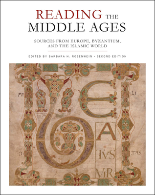 Reading the Middle Ages: Sources from Europe, Byzantium, and the Islamic World, Second Edition - Rosenwein, Barbara H (Editor)