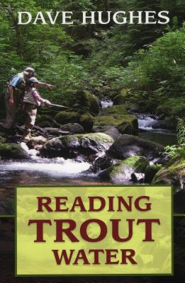 Reading Trout Water - Hughes, Dave