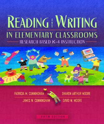 Reading&writing Elem Classrm: Res Based K-4 - Cunningham, Patricia M, and Moore, Sharon Arthur, and Cunningham, James W