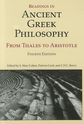 Readings in Ancient Greek Philosophy: From Thales to Aristotle - Cohen, S. Marc (Editor), and Curd, Patricia (Editor), and Reeve, C. D. C. (Editor)