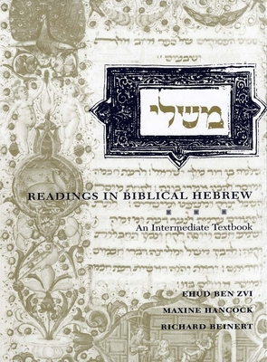 Readings in Biblical Hebrew: An Intermediate Textbook - Ben Zvi, Ehud