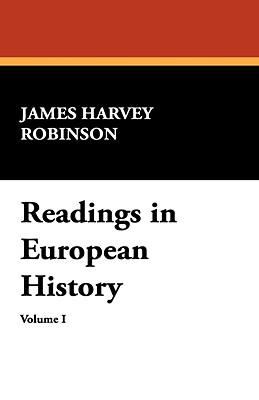Readings in European History - Robinson, James Harvey