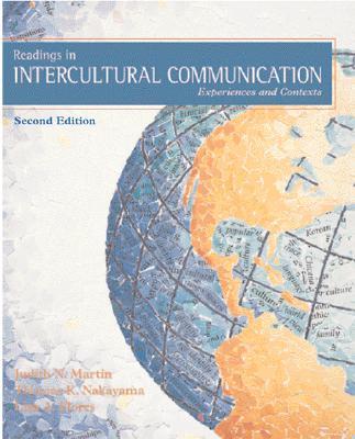Readings in Intercultural Communication: Experiences and Contexts - Martin, Judith N, and Nakayama, Thomas K, Dr., and Flores, Lisa A