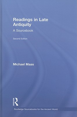 Readings in Late Antiquity: A Sourcebook - Maas, Michael