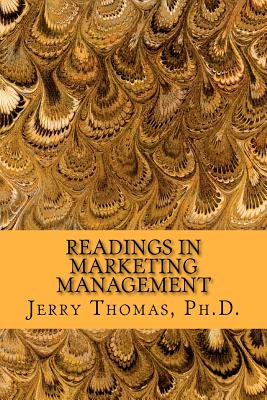 Readings in Marketing Management - Thomas Ph D, Jerry