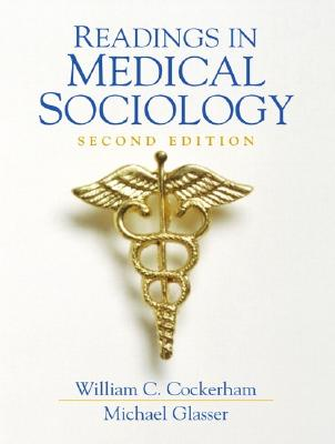 Readings in Medical Sociology - Cockerham, William C (Editor), and Glasser, Michael (Editor)