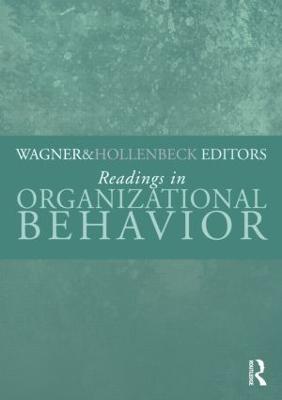 Readings in Organizational Behavior - Wagner, John A (Editor), and Hollenbeck, John R (Editor)