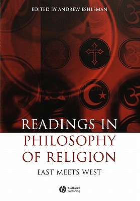 Readings in the Philosophy of Religion: East Meets West - Eshleman