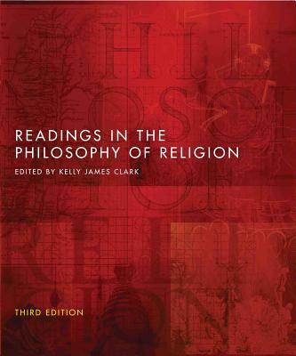Readings in the Philosophy of Religion - Third Edition - Clark, Kelly James (Editor)