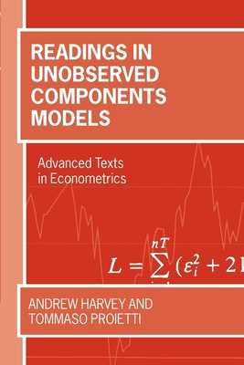 Readings in Unobserved Components Models - Harvey, Andrew C (Editor), and Proietti, Tommaso (Editor)