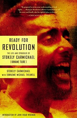 Ready for Revolution: The Life and Struggles of Stokely Carmichael (Kwame Ture) - Carmichael, Stokely