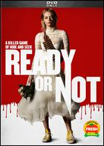 Ready or Not - Matt Bettinelli-Olpin; Tyler Gillett