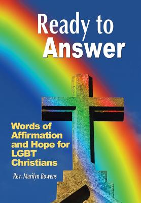 Ready to Answer: Words of Affirmation and Hope for Lgbt Christians - Bowens, Rev Marilyn