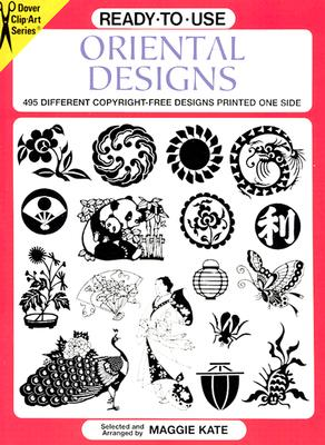 Ready-To-Use Oriental Designs: 495 Different Copyright-Free Designs Printed One Side - Kate, Maggie (Editor)