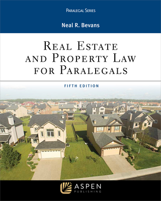 Real Estate and Property Law for Paralegals - Bevans, Neal R