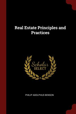Real Estate Principles and Practices - Benson, Philip Adolphus