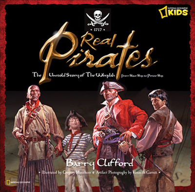 Real Pirates: The Untold Story of the Whydah from Slave Ship to Pirate Ship - Clifford, Barry