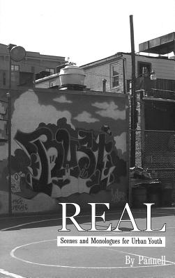Real: Scenes and Monlogues for Urban Youth - Pannell, Lynn