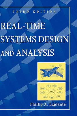 Real-Time Systems Design and Analysis - Laplante, Phillip A