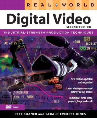 Real World Digital Video - Shaner, Pete, and Jones, Gerald Everett