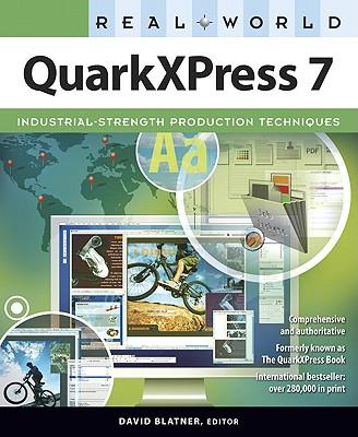 Real World QuarkXPress 7 - Blatner, David (Editor)