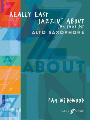 Really Easy Jazzin' About: (Alto Saxophone/Piano) - Wedgwood, Pam