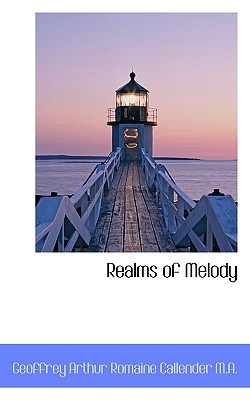 Realms of Melody - Callender, Geoffrey Arthur Romaine
