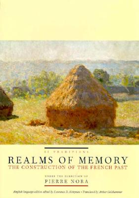 Realms of Memory: The Construction of the French Past, Volume 2 - Traditions - Nora, Pierre (Editor), and Kritzman, Lawrence (Editor), and Goldhammer, Arthur (Translated by)