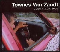 Rear View Mirror - Townes Van Zandt